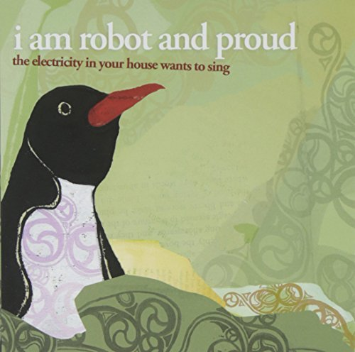 I Am Robot & Proud Electricity In Your House Want