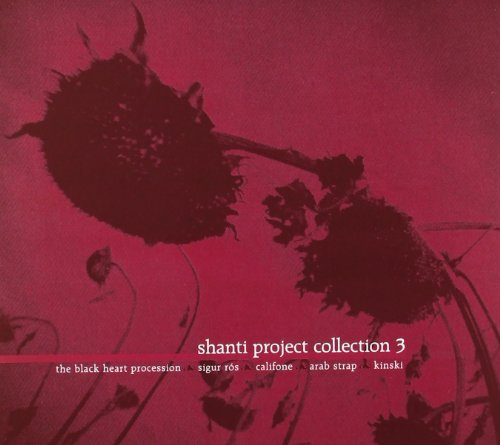 Shanti Project Collection Vol. 3 Shanti Project Collecti Arab Strap Califone Kinski