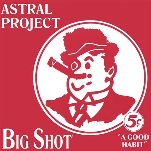 Astral Project Big Shot