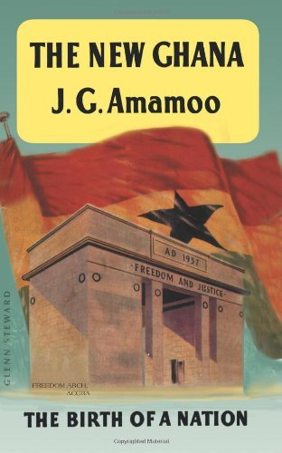 Joseph G. Amamoo The New Ghana The Birth Of A Nation