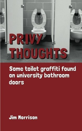 Jim Morrison Privy Thoughts Some Toilet Graffiti Found On University Bathroom