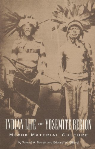 Samuel A. Barrett Miwok Material Culture Indian Life Of The Yosemite Region