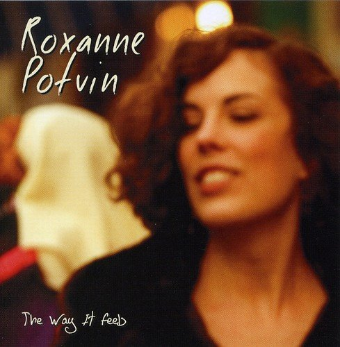 Roxanne Potvin Way It Feels