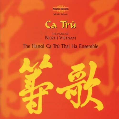 Hanoi Ca Tru Thai Ha Ensemble Ca Tru Music Of North Vietnam