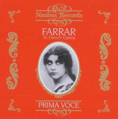 Geraldine Farrar/French Opera (1908-1921)@Farrar (Sop)