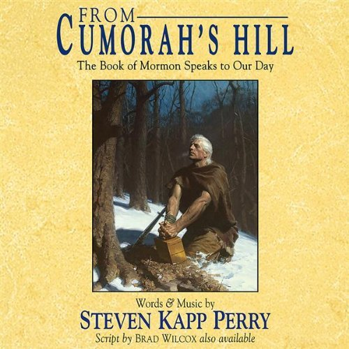 Steven Kapp Perry From Cumorah's Hill The Book