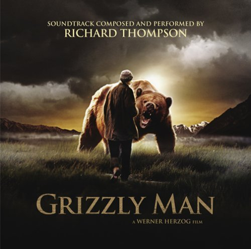 Grizzly Man Soundtrack Music By Richard Thompson