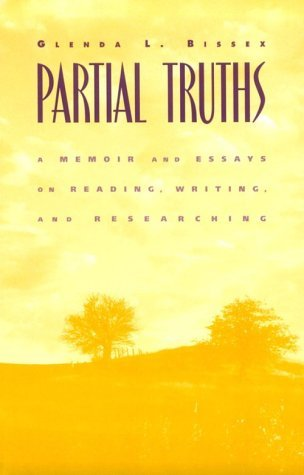 Glenda L. Bissex Partial Truths A Memoir And Essays On Reading Writing And Rese
