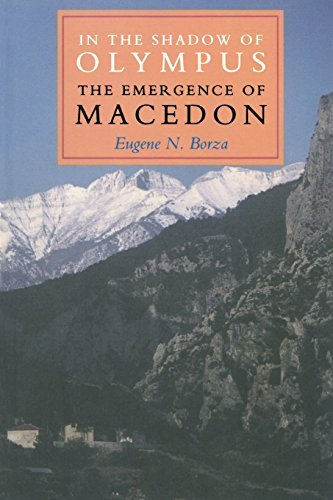 Eugene N. Borza In The Shadow Of Olympus The Emergence Of Macedon Revised
