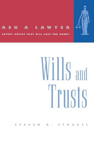 Steven D. Strauss Ask A Lawyer Wills And Trusts