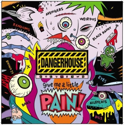 Dangerhouse Vol. 2 Give Me A Little Pain Dangerhouse