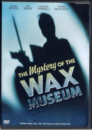 Mystery Of The Wax Museum (1933) Mystery Of The Wax Museum (1933)