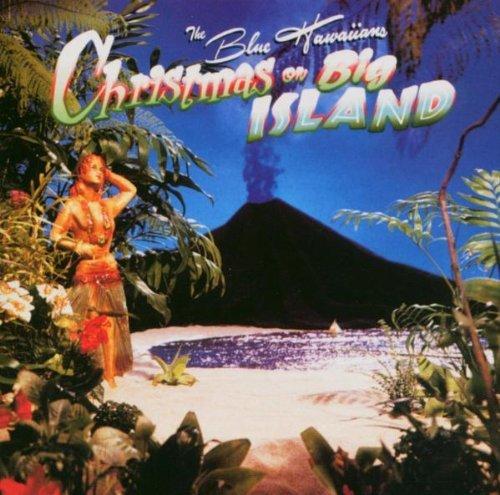 Blue Hawaiians/Christmas On Big Island