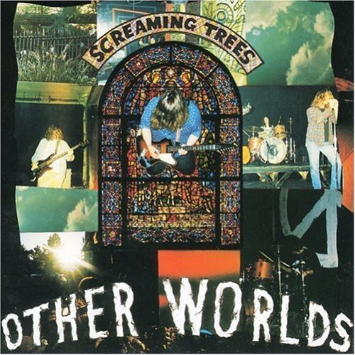 Screaming Trees Other Worlds