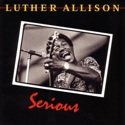 Luther Allison/Serious