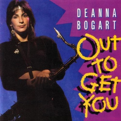Deanna Bogart Out To Get You