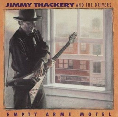 Jimmy & The Drivers Thackery Empty Arms Motel