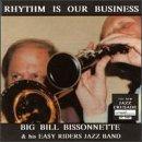 Big Bill & Easy Ri Bissonnette/Rhythm Is Our Business