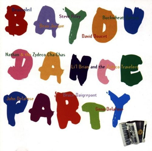 Bayou Dance Party Bayou Dance Party Jocque Buckwheat Zydeco Doucet Beausoleil Delafose Diagrepot
