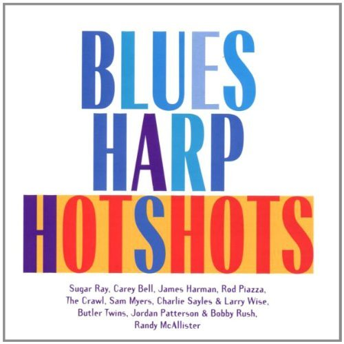 Blues Harp Hotshots Blues Harp Hotshots Crawl Sugar Ray Harman Sayles Holmstrom Eaglin Myers Bell