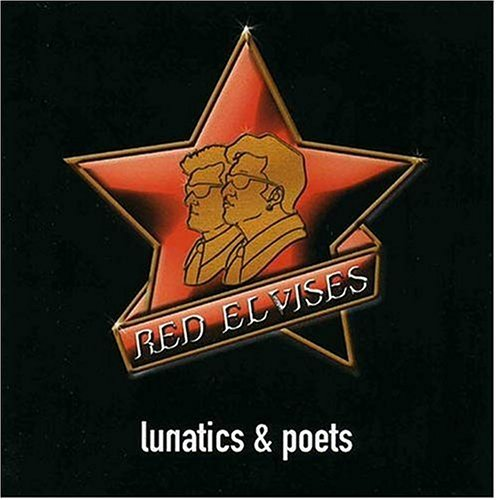 Red Elvises Lunatic & Poets