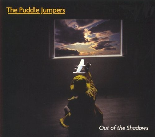 Puddle Jumpers Out Of The Shadows