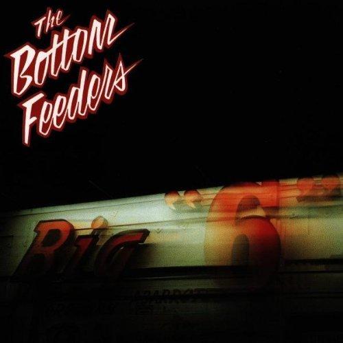 Bottom Feeders/Big Six