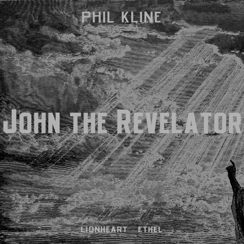 Phil Kline John The Revelator Lionheart