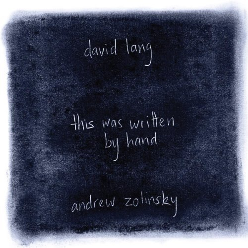 Lang This Was Written By Hand Lang Andrew Zolinksy