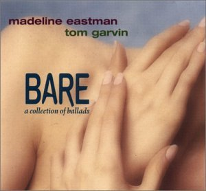 Madeline Eastman Bare Collection Of Ballads Feat. Tom Garvin