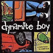 Dynamite Boy Somewhere In America