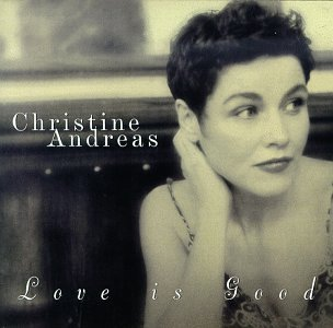 Christine Andreas Love Is Good
