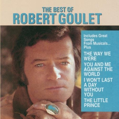 Robert Goulet Best Of Robert Goulet CD R