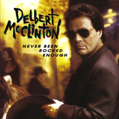 Delbert Mcclinton Never Been Rocked Enough CD R
