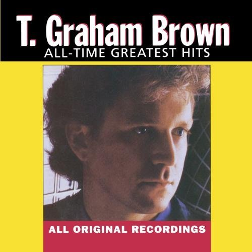 T. Graham Brown All Time Greatest Hits CD R