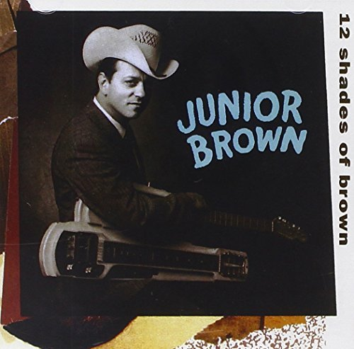 Junior Brown 12 Shades Of Brown CD R