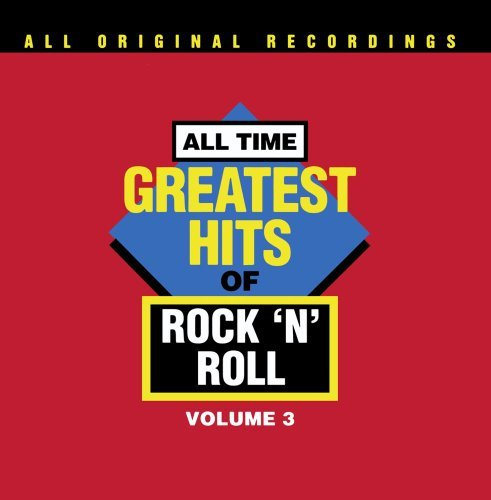 All Time Greatest Hits Of R Vol. 3 All Time Greatest Hits CD R All Time Greatest Hits Of Rock