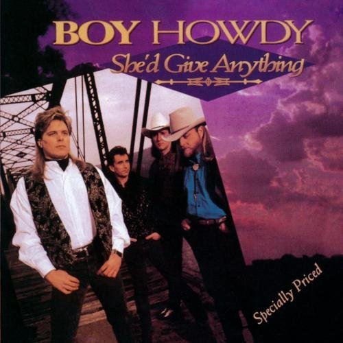 Boy Howdy/She'D Give Anything@Cd-R