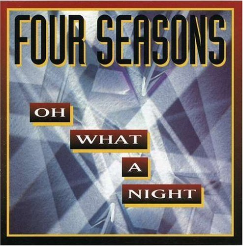 Four Seasons Oh What A Night CD R
