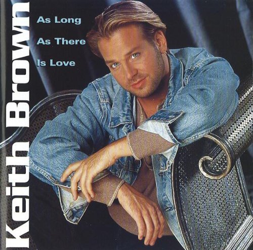 Keith Brown As Long As There Is Love