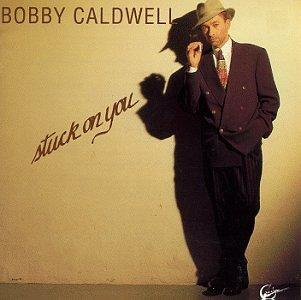 Bobby Caldwell/Stuck On You