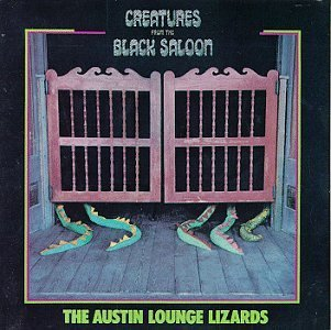 Austin Lounge Lizards Creatures From The Black Lagoo