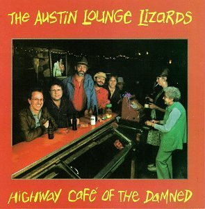 austin-lounge-lizards-highway-cafe-of-the-damned