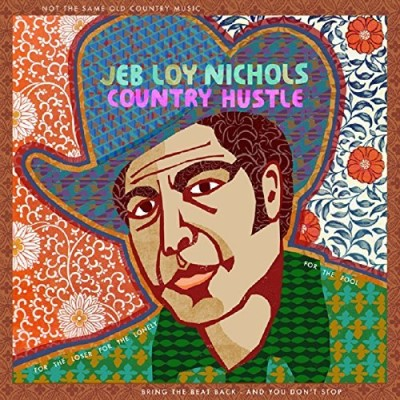 Jeb Loy Nichols Country Hustle Import Gbr