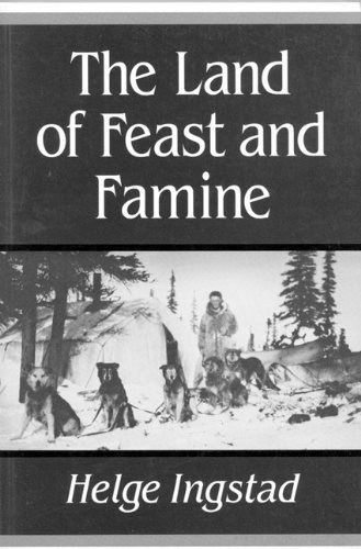 Helge Ingstad The Land Of Feast And Famine Revised