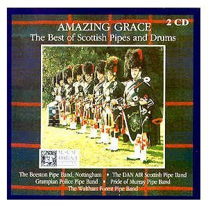 Amazing Grace The Best Of Scottish Pipes And Drum