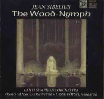 J. Sibelius Wood Nymph (world Premiere Recording)