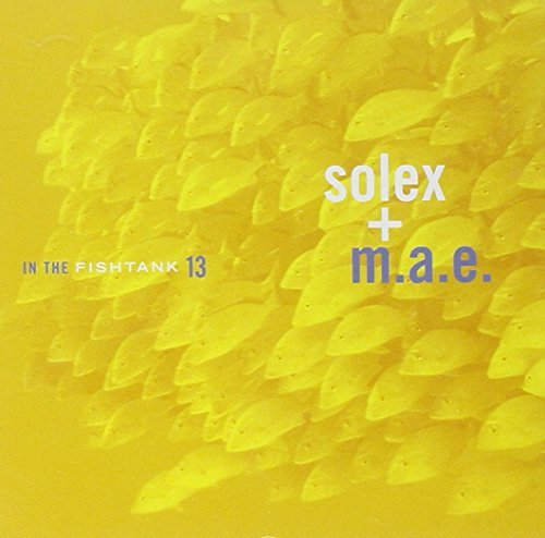 Solex + M.A.E. In The Fishtank 13