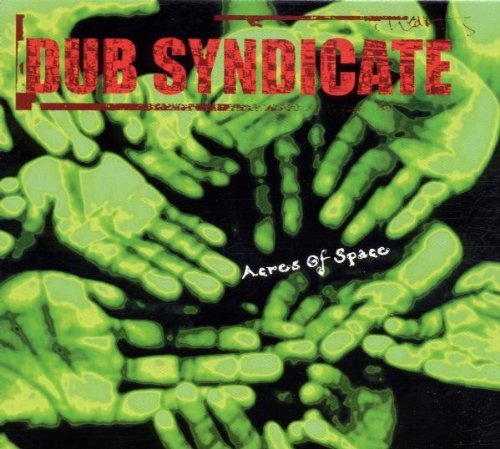 Dub Syndicate Acres Of Space
