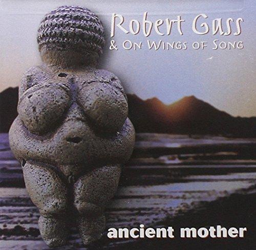 Robert Gass/Ancient Mother